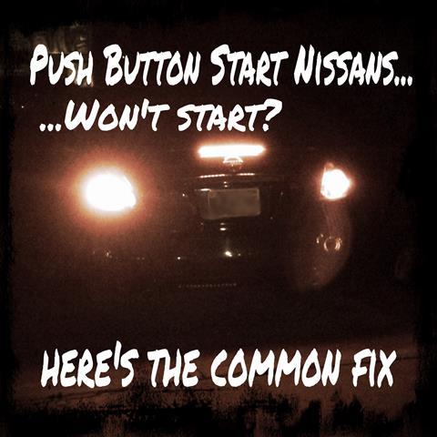 Nissans For Sale >> Push Button Start Nissans – Won't Start? Here's the common fix.