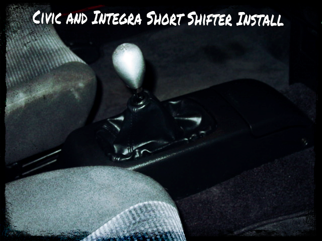 Civic and Integra Short Shifter Install | importnut net