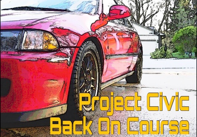 Project Civic – Back On Course