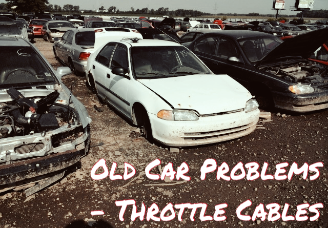 Old Car Problems – Throttle Cable