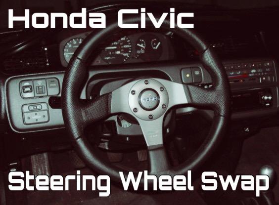 Honda Civic Steering Wheel Swap | importnut.net on
